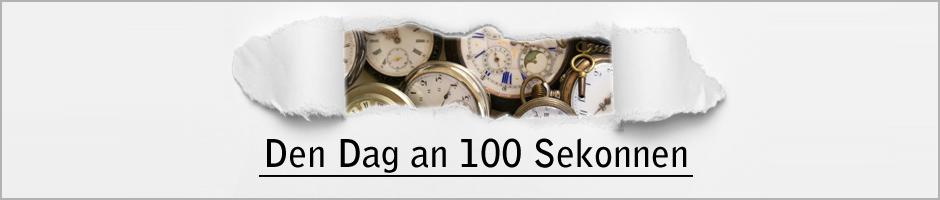 Den Dag an 100 Sekonnen